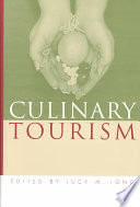 """Culinary Tourism"" by Lucy M. Long"