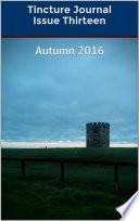 Tincture Journal Issue Thirteen  Autumn 2016
