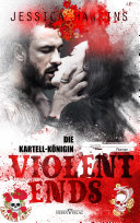 Violent Ends - Die Kartell-Königin Pdf/ePub eBook