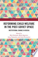 Reforming Child Welfare in the Post Soviet Space