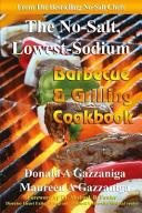 No Salt  Lowest Sodium Barbecue   Grilling Cookbook