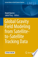 Global Gravity Field Modeling from Satellite to Satellite Tracking Data
