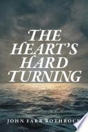 The Heart s Hard Turning