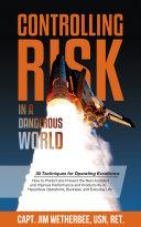 Controlling Risk in a Dangerous World