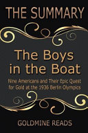 The Summary of the Boys in the Boat  Based on the Book by Daniel James Brown Book
