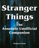 Stranger Things   The Absolute Companion