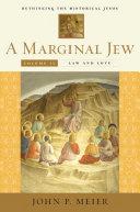 A Marginal Jew: Rethinking the Historical Jesus, Volume IV