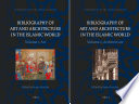 Bibliography of Art and Architecture in the Islamic World  2 Vol  Set