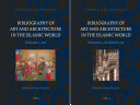 Bibliography of Art and Architecture in the Islamic World (2 Vol. Set)