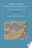 Cultures of Empire  Rethinking Venetian Rule  1400   1700