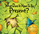 What Does It Mean to Be Present? [Pdf/ePub] eBook
