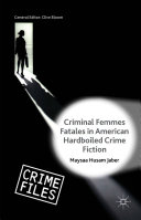 Criminal Femmes Fatales in American Hardboiled Crime Fiction [Pdf/ePub] eBook
