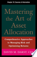 Mastering the Art of Asset Allocation  Chapter 10   Sources of Information Book