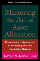 Mastering the Art of Asset Allocation  Chapter 10   Sources of Information