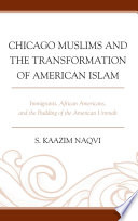 Chicago Muslims and the Transformation of American Islam