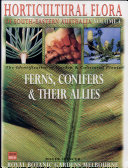 Horticultural Flora of South-eastern Australia: Ferns, conifers & their allies