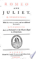 Romeo and Juliet  With alterations  and an additional scene  by D  Garrick  as it is performed at the Theatre Royal in Drury lane Book