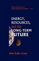 Energy  Resources  and the Long term Future
