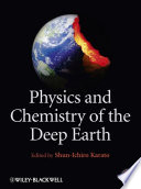 Physics and Chemistry of the Deep Earth