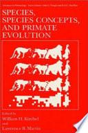 Species Species Concepts And Primate Evolution