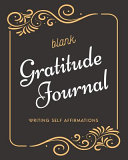 Blank Gratitude Journal - Writing Self Affirmations