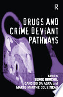 Drugs and Crime Deviant Pathways