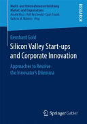 Silicon Valley Start   ups and Corporate Innovation