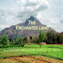 Enchanted Land: A Journey with the Saints of India