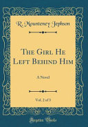 The Girl He Left Behind Him  Vol  2 of 3