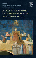 Judges as Guardians of Constitutionalism and Human Rights