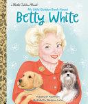 My Little Golden Book About Betty White Pdf/ePub eBook
