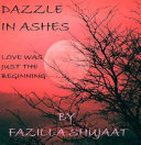 Dazzle In Ashes   Love Was Just The Beginning