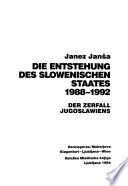 Die Entstehung des slowenischen Staates 1988-1992