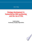 Strategy development in humanitarian NGO positioning and the rise of FCOs Book