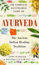 The Complete Illustrated Guide to Ayurveda
