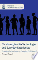 Childhood Mobile Technologies And Everyday Experiences Book PDF