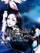 Black Snake s Crazy Love