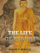 The Life of Buddha  Annotated Edition