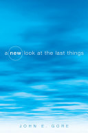 A New Look at the Last Things