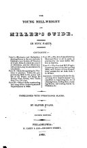 The Young Mill-wright and Miller's Guide