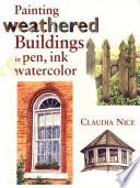 Painting Weathered Buildings in Pen  Ink   Watercolor Book