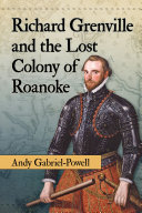 Pdf Richard Grenville and the Lost Colony of Roanoke