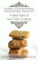 Pdf Global Gastronomic Adventures A Real Taste of Low Carb Cooking & Baking