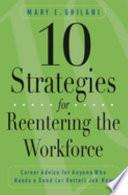 10 Strategies for Reentering the Workforce
