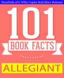 Allegiant - 101 Amazing Facts You Didn't Know ebook