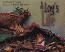 A Log's Life