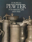 European Pewter in Everyday Life  1600 1900