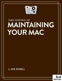 Take Control of Maintaining Your Mac  3rd Edition