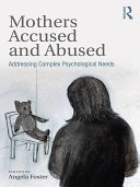 Mothers Accused and Abused Book