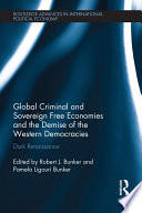 Global Criminal And Sovereign Free Economies And The Demise Of The Western Democracies